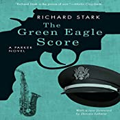 The Green Eagle Score: A Parker Novel | Richard Stark