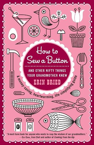 How to Sew a Button: And Other Nifty Things Your Grandmother Knew (Sew Smart compare prices)