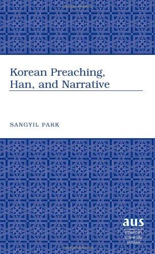 Korean Preaching, Han, and Narrative (American University Studies)