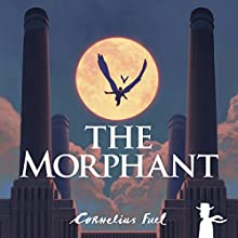 The Morphant: Gabriel Grant and the Ringmaster Audiobook by Cornelius Fuel Narrated by Douggie McMeekin