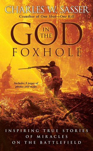 Image of God in the Foxhole: Inspiring True Stories of Miracles on the Battlefield