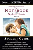 Nicholas Sparks The Notebook (Novel Learning Series (TM))
