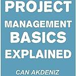 Project Management Basics Explained   Can Akdeniz