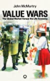 img - for Value Wars: The Global Market Versus the Life Economy book / textbook / text book