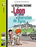 """Afficher """"La Véritable histoire de Léon qui vécut la libération de Paris"""""""