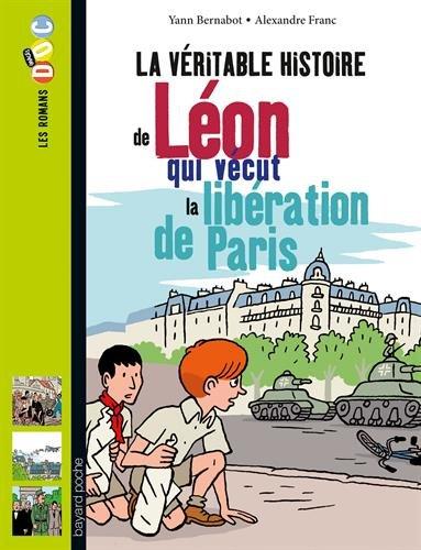 La Véritable histoire de Léon qui vécut la libération de Paris