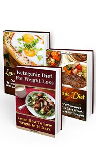Low Carb BOX SET 3 In 1. Ketogenic Diet To Lose Weight Fast + 30 Low Carb Recipes + 20 Keto Dessert Recipes: (Low Carb Cookbook, Low Carb Diet, Low Carb ... slow cooker recipes for easy meals) by Susan Pitt, Mark Cluney, Micheal Anderson