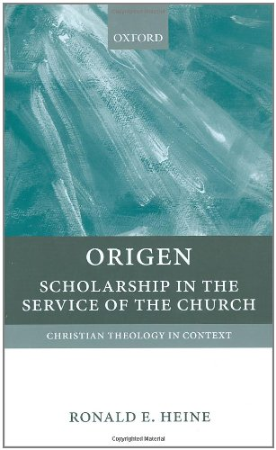 Origen: Scholarship in the Service of the Church (Christian Theology in Context)