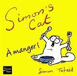 Simon Tofield Simon's Cat : A manger !