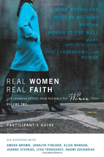 Real Women, Real Faith: Volume 2 Participant's Guide: Life-Changing Stories from the Bible for Women Today