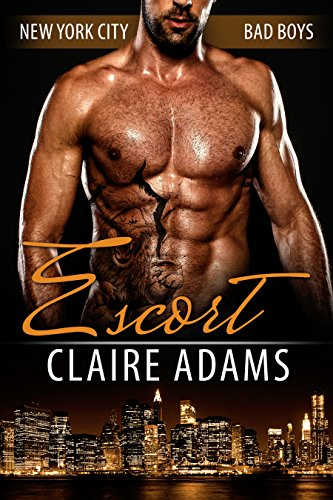 Escort (A Standalone Romance Novel) (New York City Bad Boy Romance)