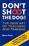img - for Don't Shoot the Dog!: The New Art of Teaching and Training book / textbook / text book