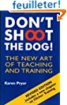 Don't Shoot the Dog!: The New Art of...