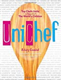 img - for Unichef: Top Chefs Unite in Support of The World's Children book / textbook / text book