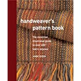 Handweaver's Pattern Book: An Illustrated Reference to Over 600 Fabric Weavesby Anne Dixon
