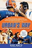 img - for Urban's Way: Urban Meyer, the Florida Gators, and His Plan to Win First edition by Martin, Buddy (2009) Paperback book / textbook / text book