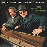 echange, troc Elvis Costello & Allen Toussaint - The River In Reverse