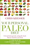 Your Personal Paleo Diet: Feel and look great by eating the foods that are ideal for your body (English Edition)