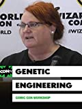 Comic Con Workshop: Genetic Engineering