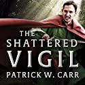 The Shattered Vigil: Darkwater Saga Series, Book 2 Audiobook by Patrick W. Carr Narrated by Danny Campbell