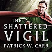 The Shattered Vigil: Darkwater Saga Series, Book 2 | Patrick W. Carr