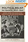 Political Belief in France, 1927-1945...