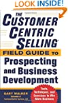 The CustomerCentric Selling® Fie...