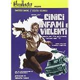 Ancora pi�... Cinici infami e violenti (Dizionario dei film polizieschi italiani anni '70)di Daniele Magni