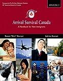 Arrival Survival Canada: A Handbook for New Immigrants