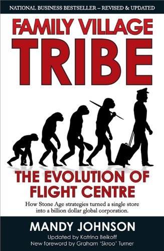 family-village-tribe-the-evolution-of-flight-centre-by-mandy-johnson-2013-10-01