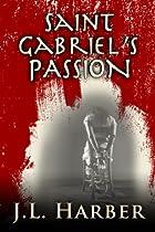 Saint Gabriel's Passion: A Stephen Saint Gabriel Mystery (a Stephen Saint Gabriel Adventure Book 2)