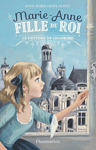 Marie-Anne, fille du Roi (6) : Le fantôme de Chambord