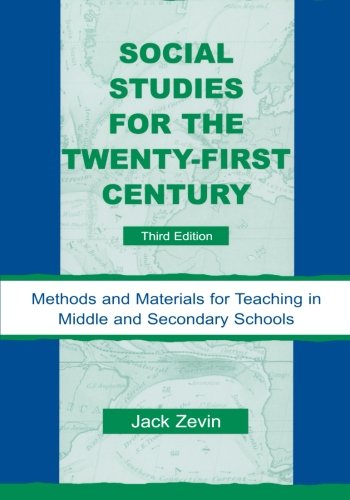 Social Studies for the Twenty-First Century: Methods and...