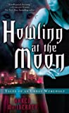 HOWLING AT THE MOON: TALES OF AN URBAN WEREWOLF By MacInerney, Karen (Author) Mass Market Paperbound on 26-Feb-2008