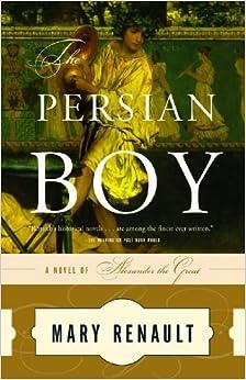 Amazon.com: The Persian Boy (9780394751016): Mary Renault
