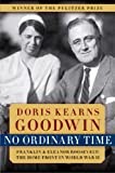 img - for No Ordinary Time: Franklin & Eleanor Roosevelt: The Home Front in World War II book / textbook / text book