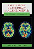 img - for SARA'S STORY AND THE IMPACT OF ALZHEIMER'S: The Celebration of a Productive Life book / textbook / text book