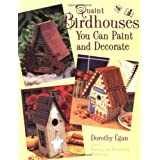 Quaint Birdhouses You Can Paint and Decorate ~ Dorothy Egan