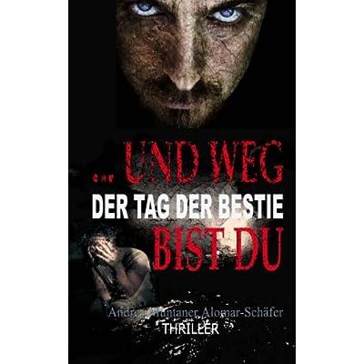 Andrea Muntaner -... und weg bist du: Der Tag der Bestie