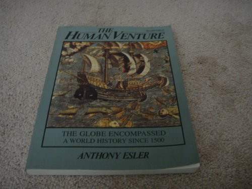Human Venture: The Globe Encompassed : A World History Since 1500