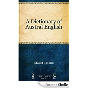 A Dictionary of Austral English (English Edition)
