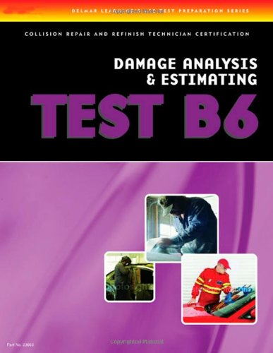 ASE Test Prep Series -- Collision (B6): Damage Analysis and Estimating - Cengage Learning - DE-1401836682 - ISBN: 1401836682 - ISBN-13: 9781401836689