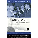 The Cold War: An International History (The Making of the Contemporary World) ~ David S. Painter