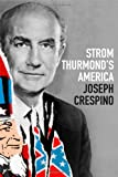 "Joseph Crespino, ""Strom Thurmond's America"" (Hill and Wang, 2012)"