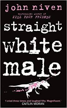 Novel Of The Week: Straight White Male by John Niven