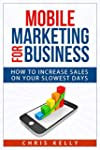 Mobile Marketing for Business: How To...