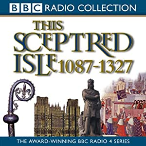 This Sceptred Isle, Volume 2: 1087-1327 The Making of the Nation | [Christopher Lee]