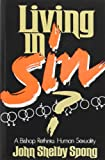 Living in Sin?: A Bishop Rethinks Human Sexuality (0060675071) by Spong, John Shelby