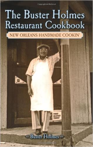 Buster Holmes Restaurant Cookbook, The: New Orleans Handmade Cookin' written by Buster Holmes