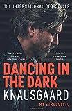 Dancing in the Dark: My Struggle Book 4